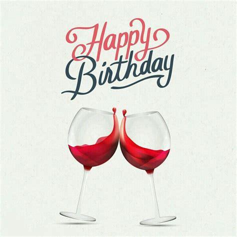 Birthday Wine Quotes Happy Birthday Happy Birthday Pinterest Happy