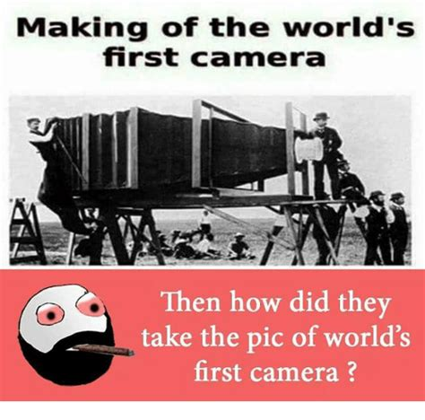 Camera Meme - funny world first camera memes of 2017 on me me