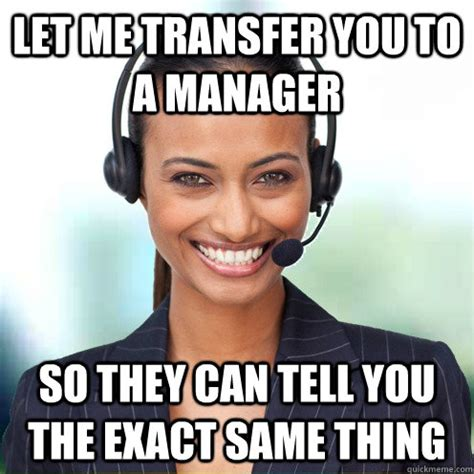 Meme Manager - let me transfer you to a manager so they can tell you the