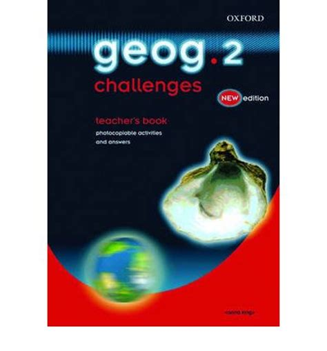 geog 2 student book geog geog 123 geog 2 challenges teacher s book anna king 9780198338628