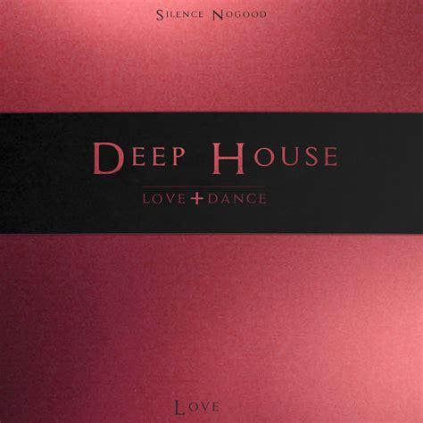 deep house deep house love dance silence nogood