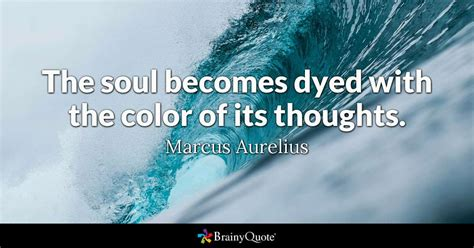 colors quotes the soul becomes dyed with the color of its thoughts