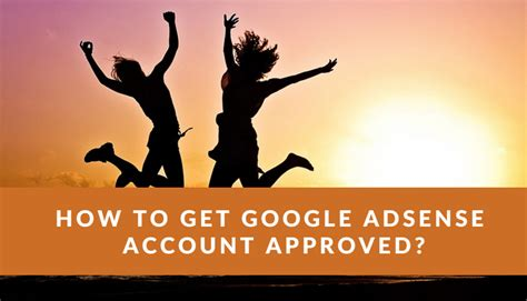 adsense google account how to get google adsense account approved in 2017 step