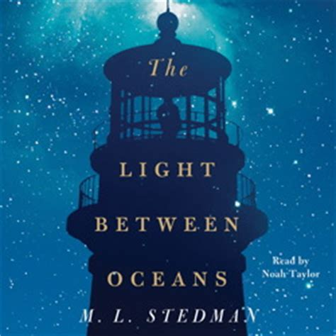 the light between oceans synopsis listen to light between oceans a novel by m l stedman at