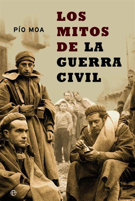 libro los mitos del franquismo los mitos de la guerra civil cat 225 logo www esferalibros com