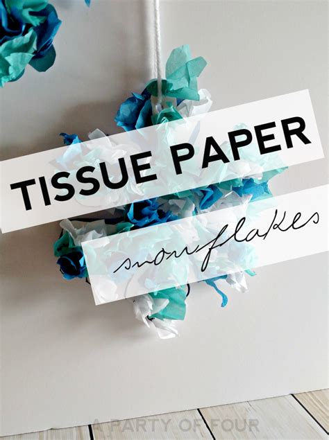 How To Make Tissue Paper Snowflakes - tissue paper snowflakes a of four