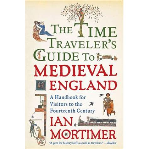 the english heritage guide 1910463396 buy the time traveller s guide to medieval england english heritage