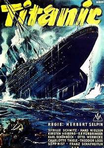 titanic film german how goebbels tried to shame the british with an epic film