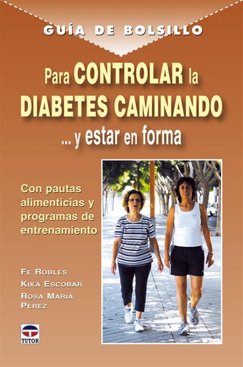 gua de bolsillo para 8428216045 gua de bolsillo para controlar la diabetes caminando y estar en forma librera deportiva