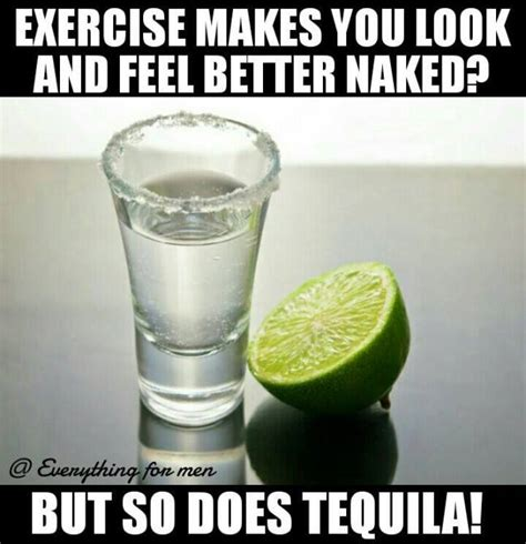 Tequila Memes - funny memes never fail to entertain you 53 pics
