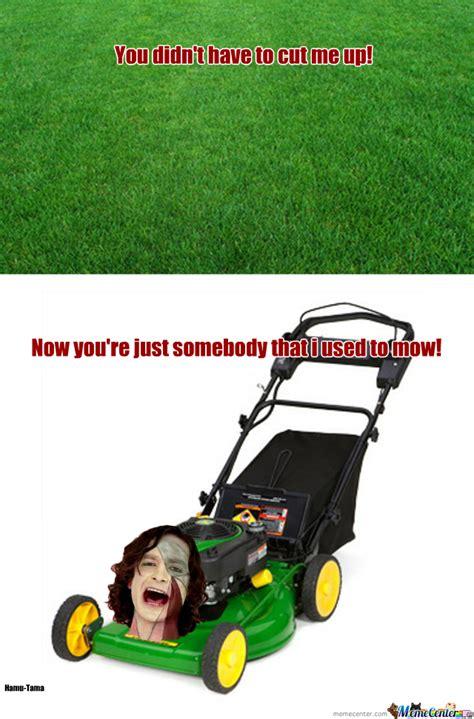 Grass Memes - image gallery mower meme