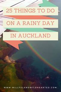 Things To Do In On A Rainy Day 25 Things To Do On A Rainy Day In Auckland Willful And