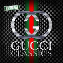 greg street amp gucci mane gucci classics illmixtapes
