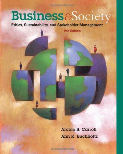 business and society ethics sustainability and stakeholder management downloadable solution manual for business and society