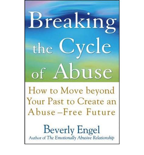 move past your past a process for freeing your books breaking the cycle of abuse beverly engel 9780471657750