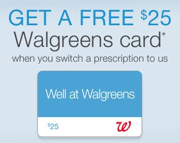 Free 25 Gift Card - free 25 walgreens gift card with transfered prescription