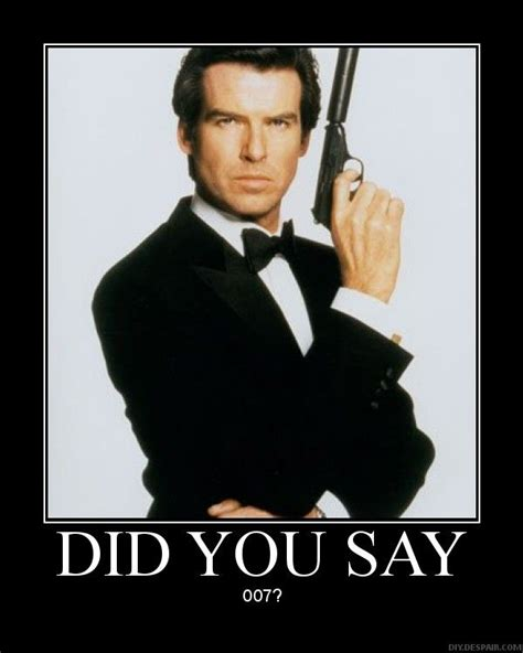 James Bond Meme - did you say 007 know your meme