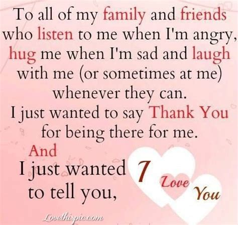 quotes for family and friends quot to all of my family and friends who listen to me when i m