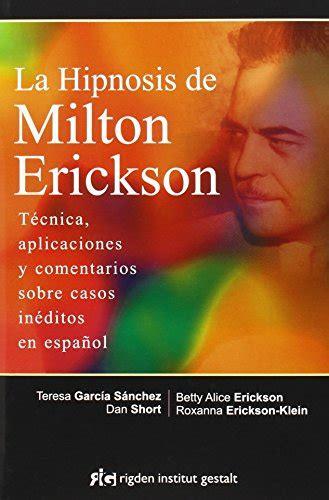 la hipnosis de milton hipnosis de milton erickson la fara books