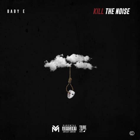 the noise ft baby e kill the noise mixtape stream download