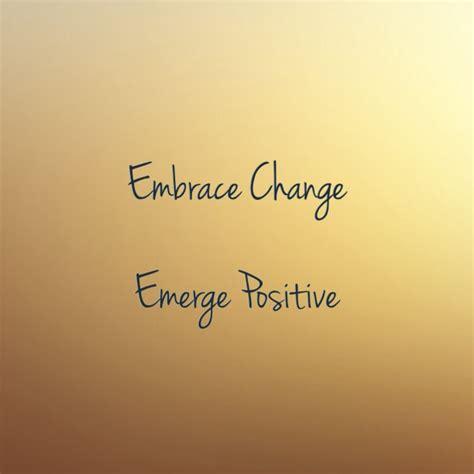 Change Is change is emerge positive emerge positive