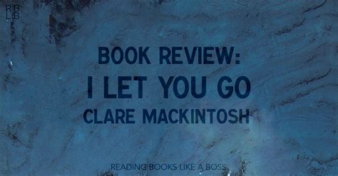 i let you go books book review i let you go by clare mackintosh reading