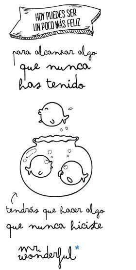 Pin de Raquel Del Alamo en Mr Wonderful. | Frases