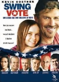 swing vote kevin costner dvd quot swing vote un uomo da 300 milioni di voti quot di