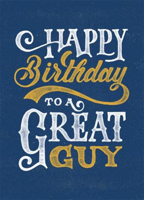Birthday Cards For Guys Friends Happy Birthday To A Great Guy Pinteres