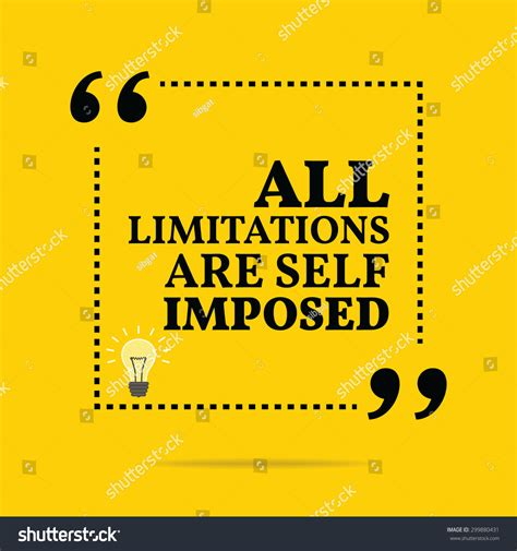 Imposed Limits by Inspirational Motivational Quote All Limitations Are Self