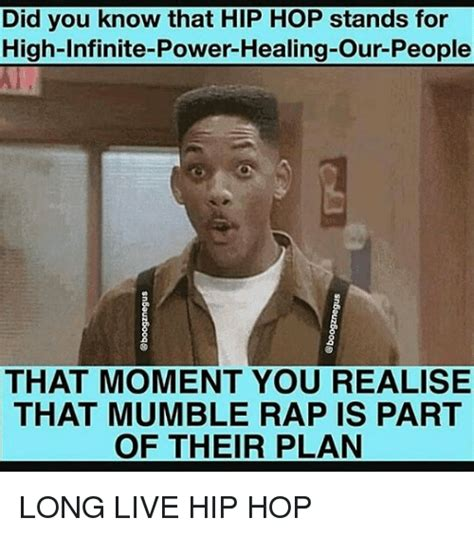 Memes Hip Hop - did you know that hip hop stands for high infinite power
