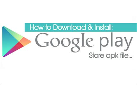 googke play store apk how to and install play store app manually