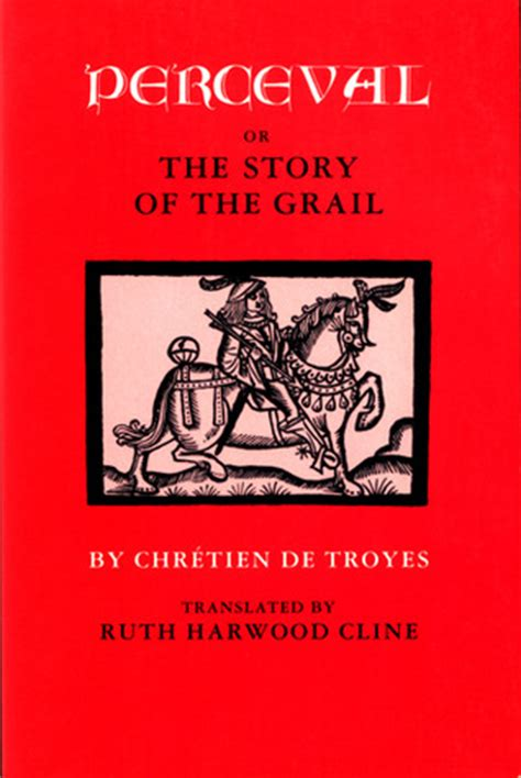 perceval the story of the grail books perceval or the story of the grail by chr 233 tien de troyes