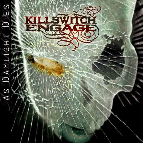as daylight dies killswitch engage listen and discover