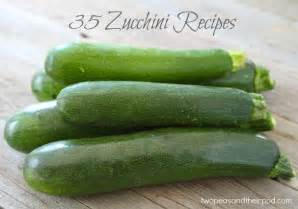 two peas in their pod 35 zucchini recipes zucchini recipes two peas their pod