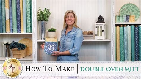 how to make a double oven mitt with jennifer bosworth of shabby fabrics follow along with