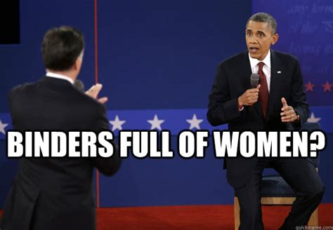 binders full of women binders full of women quickmeme