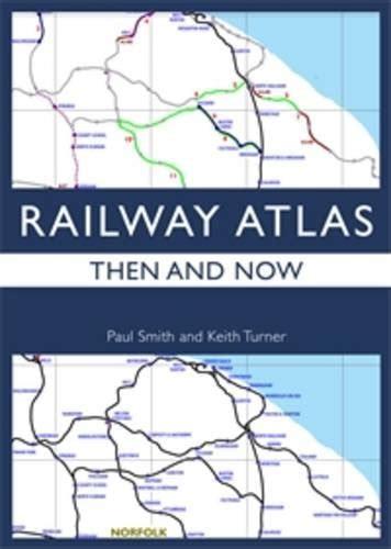 libro the railway atlas of railway atlas then now trasporti e meccanica panorama auto