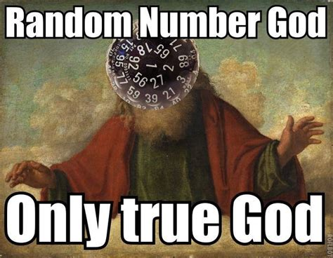 God Meme Generator - random number god rngesus know your meme