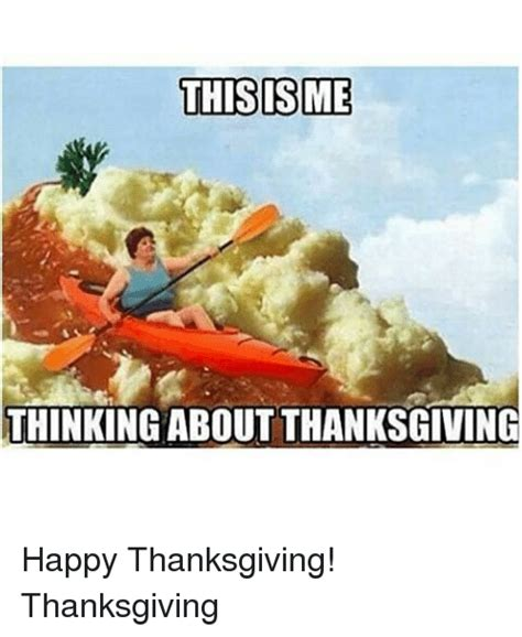 Happy Thanksgiving Meme - this sme thinking about thanksgiving happy thanksgiving