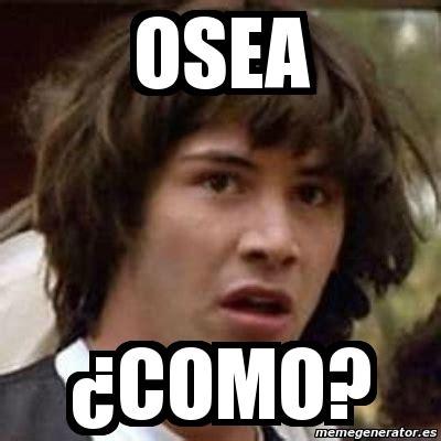 Como Hacer Un Meme Online - meme keanu reeves osea 191 como 1846230