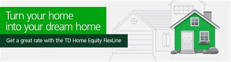 td bank house loan td canada trust mortgages using your home s equity