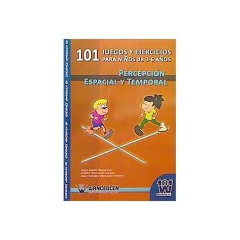 libro 101 problemas y juegos 101 juegos y ejercicios para ni 241 os de 3 a 6 a 241 os percepcion espacial y temporal bernal ruiz