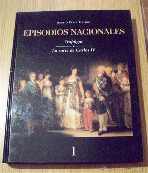 episodios nacionales ii la b001v91vrk benito p 233 rez gald 243 s episodios nacionales traf comprar libros cl 225 sicos en todocoleccion