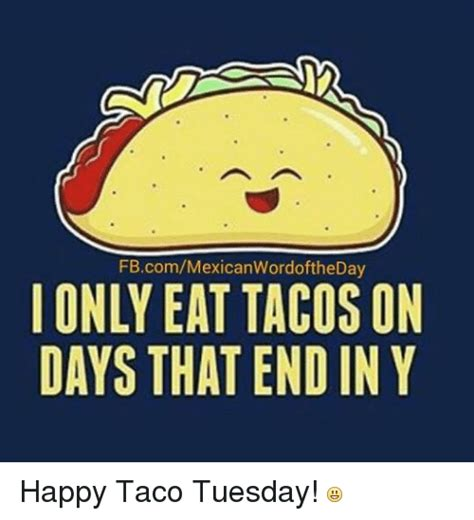 Taco Memes - funny taco tuesday memes of 2017 on sizzle spent