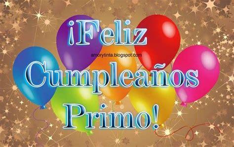 imagenes happy birthday prima feliz cumplea 241 os primo felicitaciones pinterest