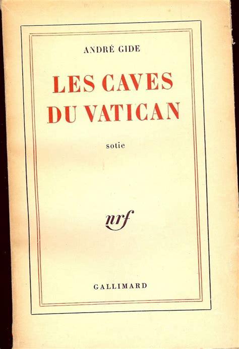 les caves du vatican les caves du vatican andre gide