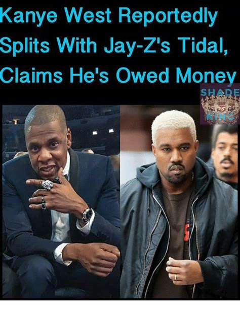 Kanye And Jay Z Meme - kanye west reportedly splits with jay z s tidal claims he s owed money shade king jay meme on