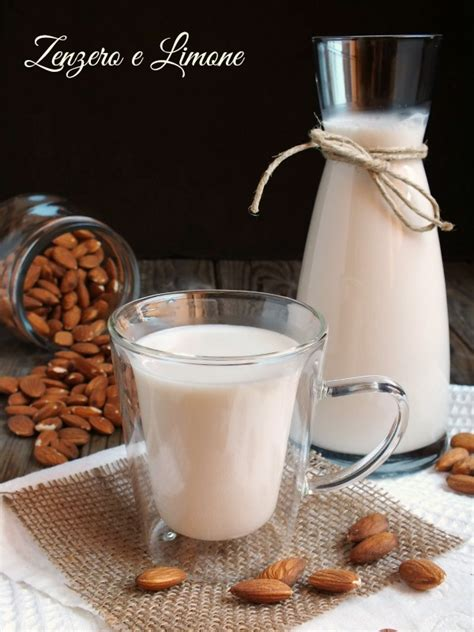 latte di fatto in casa latte di mandorle fatto in casa zenzero e limone
