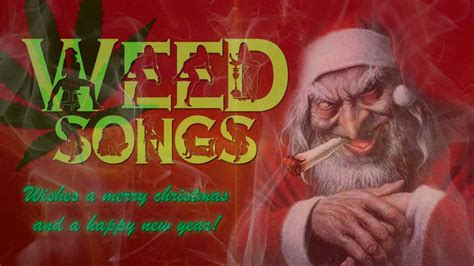 weed songs christmas special youtube
